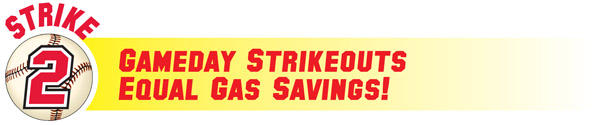 Gameday Strikeouts Equal Gas Savings