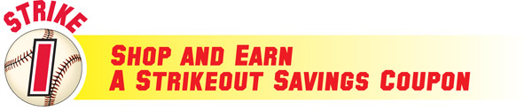 Shop and Earn a Strikeout Savings Coupon